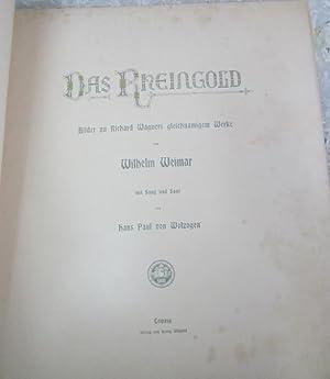 Das Rheingold: Bilder zu Richard Wagners gleichnamigen werke; mit Sang und Sage: Wagner, Richard] ...