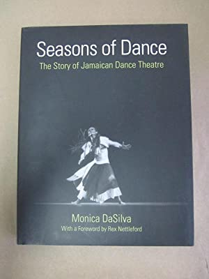 Seasons of Dance: The Story of Jamaican: DaSilva, Monica (photo.);