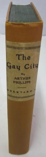 The Gay City: Being a Guide to: Phillips, Arthur; Sawyer,