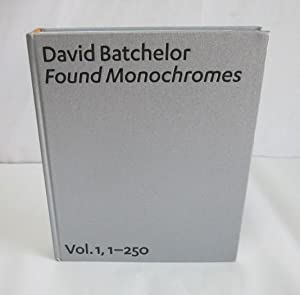 Found Monochromes: Volume 1, 1-250: Batchelor, David (photo.)