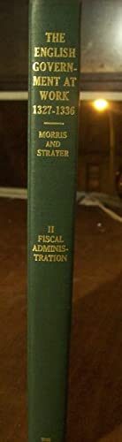 The English Government at Work, 1327-1336. Volume II: Fiscal Administration