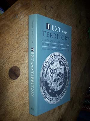 Text and Territory: Geographical Imagination in the European Middle Ages