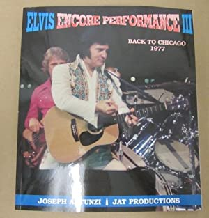 Elvis Encore Performance III: Back to Chicago, 1977: Tunzi, Joseph A.