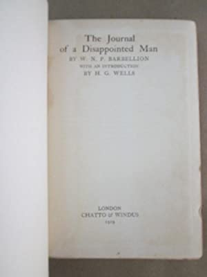 The Journal of a Disappointed Man: Barbellion, W.N.P. (pseud. Bruce Frederick Cummings); Wells, H.G...