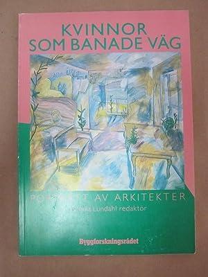 Kvinnor som banade vag: portratt av arkitekter: Lundahl, Gunilla (ed.)