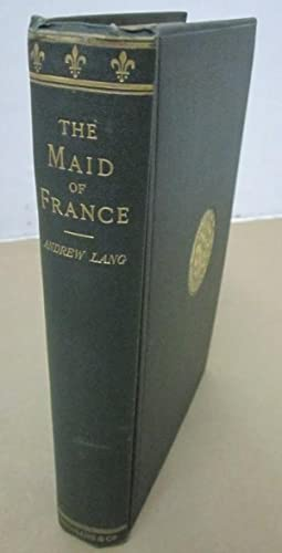 The Maid of France: Being the History: Lang, Andrew