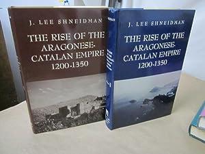 The Rise of the Aragonese-Catalan Empire, 1200-1350: Schneidman, J. Lee