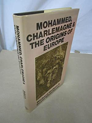 Mohammed, Charlemagne & the Origins of Europe: Hodges, Richard and