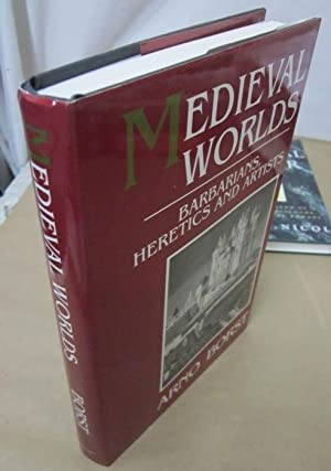 Medieval Worlds: Barbarians, Heretics and Artists