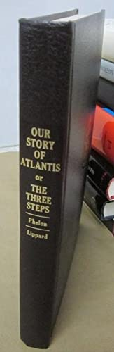 Our Story of Atlantis; The Brotherhood of: Phelan, W.P.; Clymer,