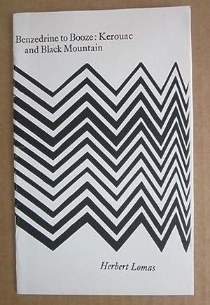 Benzedrine to Booze: Kerouac and Black Mountain: Lomas, Herbert [Kerouac, Jack]