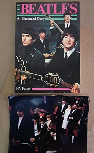The Beatles: An Illustrated Diary [Extra-Illustrated]: Fulpen, H.V.