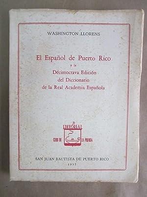 El Espanol de Puerto Rico y la Decimoctava Edicion del Diccionario de la Real Academia Espanola: ...