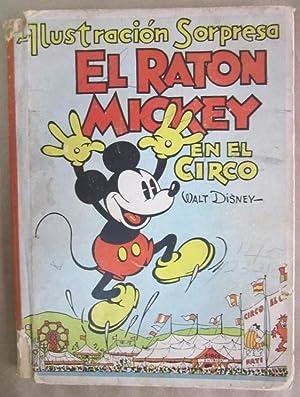 El Raton Mickey en el Circo (Ilustracion Sorpresa): Disney, Walt; Nadal, Alfsonso (trans.)