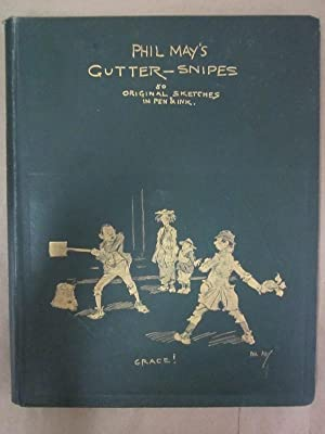 Phil May's Gutter-Snipes: 50 Original Sketches in Pen & Ink: May, Phil (ills.)