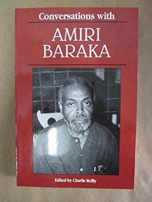 Conversations with Amiri Baraka: Reilly, Charlie (ed.)