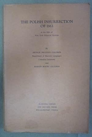 The Polish Insurrection of 1863 in the: Coleman, Arthur Prudden