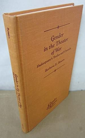 Gender in the Theater of War: Shakespeare's: Bowen, Barbara E.
