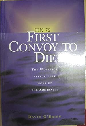 First Convoy to Die: The Wolfpack Attack: O'Brien, David