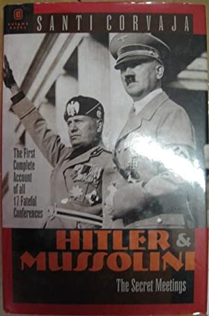 Hitler & Mussolini: The Secret Meetings: Corvaja, Santi