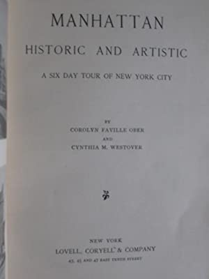 Manhattan Historic and Artistic: A Six Day Tour of New York City: Ober, Corolyn Faville and Cynthia...