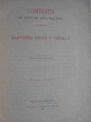Comedies de Costums Mallorquines: Ferra y Perello, Bartomeu