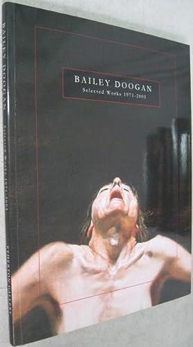 Bailey Doogan: Selected Works, 1971-2005: Sasse, Julie (ed.)