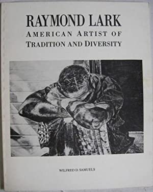 Raymond Lark: American Artist of Tradition and: Samuels, Wilfred D.