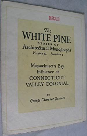 Massachusetts Bay Influence on Connecticut Valley Colonial (The White Pine Series of Architectura...