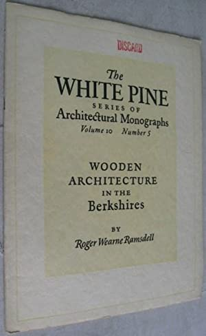 Wooden Architecture in the Berkshires (The White Pine Series of Architectural Monographs, Volume ...