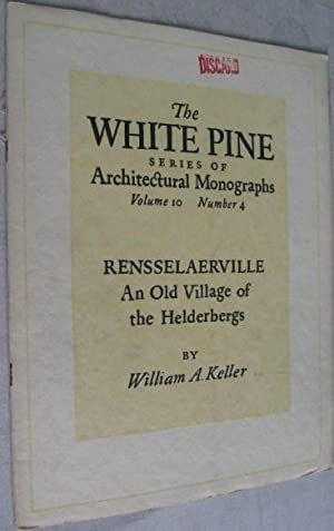 Rensselaerville: An Old Village of the Helderbergs (The White Pine Series of Architectural Monogr...