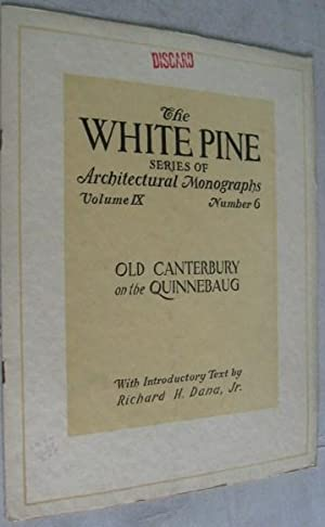 Old Canterbury on the Quinnebaug (The White Pine Series of Architectural Monographs, Volume IX, N...