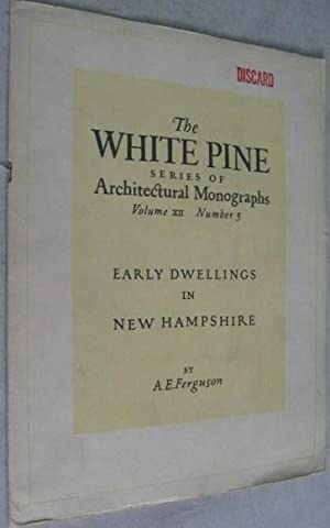 Early Dwellings in New Hampshire (The White Pine Series of Architectural Monographs, Volume XII, ...