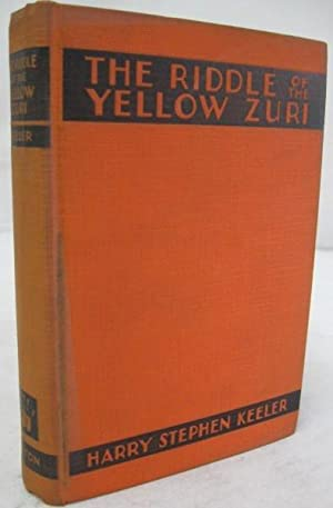 The Riddle of the Yellow Zuri: Keeler, Harry Stephen