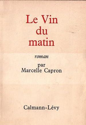 Le Vin Du Matin: Capron Marcelle
