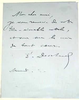 Mot autographe signe d'Emile Deschanel (1819-1904). Il remercie son correspondant pour aimable...