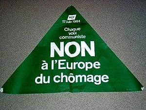 Affichedu 17 juin 1984 Non à l'Europe du chômage: AFFICHE MILITANTE