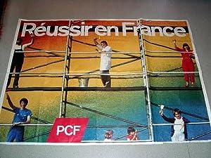 Affiche en couleurs des années 80 - Reussir en France. PCI: AFFICHE MILITANTE