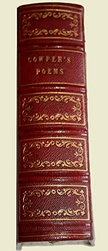 The Poetical Works Of William Cowper - With a preface by the Rev. T. S. Grimshawe, A. M. A New ...