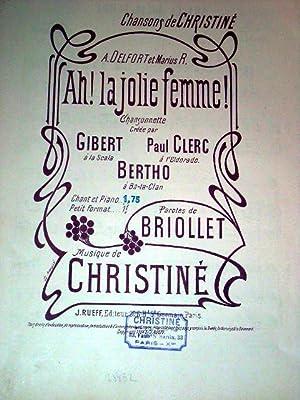 Partition musicale AH ! LA JOLIE FEMME. Chansonnette créée par GIBERT à: Partition Musicale