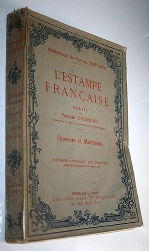 L'Estampe Française. Graveurs et Marchands. Bibliothèque de l'art du XVIII ...