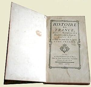 Histoire de France depuis l'établissement de la monarchie jusqu'au règne de...