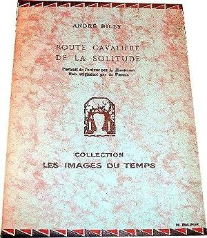 Route cavalière de la solitude. Portrait de l'auteur par L. Madrassi.: BILLY (André).