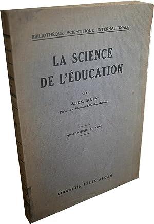 La science de l'éducation.: BAIN (Alex).