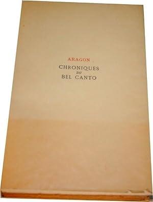 Chroniques du Bel Canto.: ARAGON (Louis).
