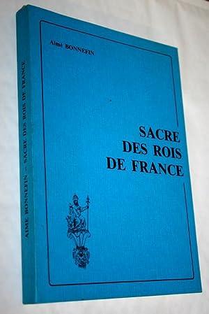 Sacre des rois de France.: BONNEFIN (Aimé).