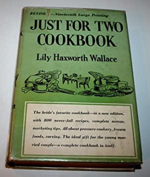 Just for Two Cookbook. Revised Edition.: Wallace (Lily Haxworth).