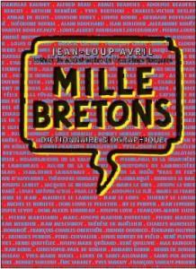 Mille bretons. Dictionnaire biographique. Préface de Michel: AVRIL (Jean-Loup).