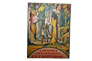 l'histoire merveilleuse du caoutchouc.: ANONYME.