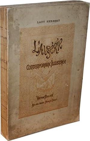 L'Algérie contemporaine illustrée.: HERBERT (Lady).